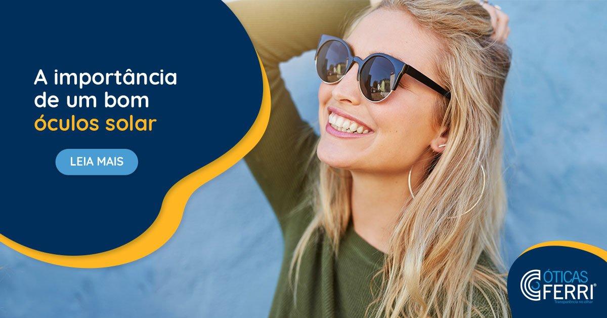 A importância de usar óculos solar