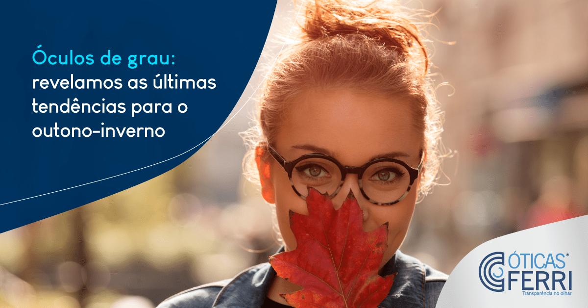 Óculos de grau: Revelamos as últimas tendências parao Outono Inverno
